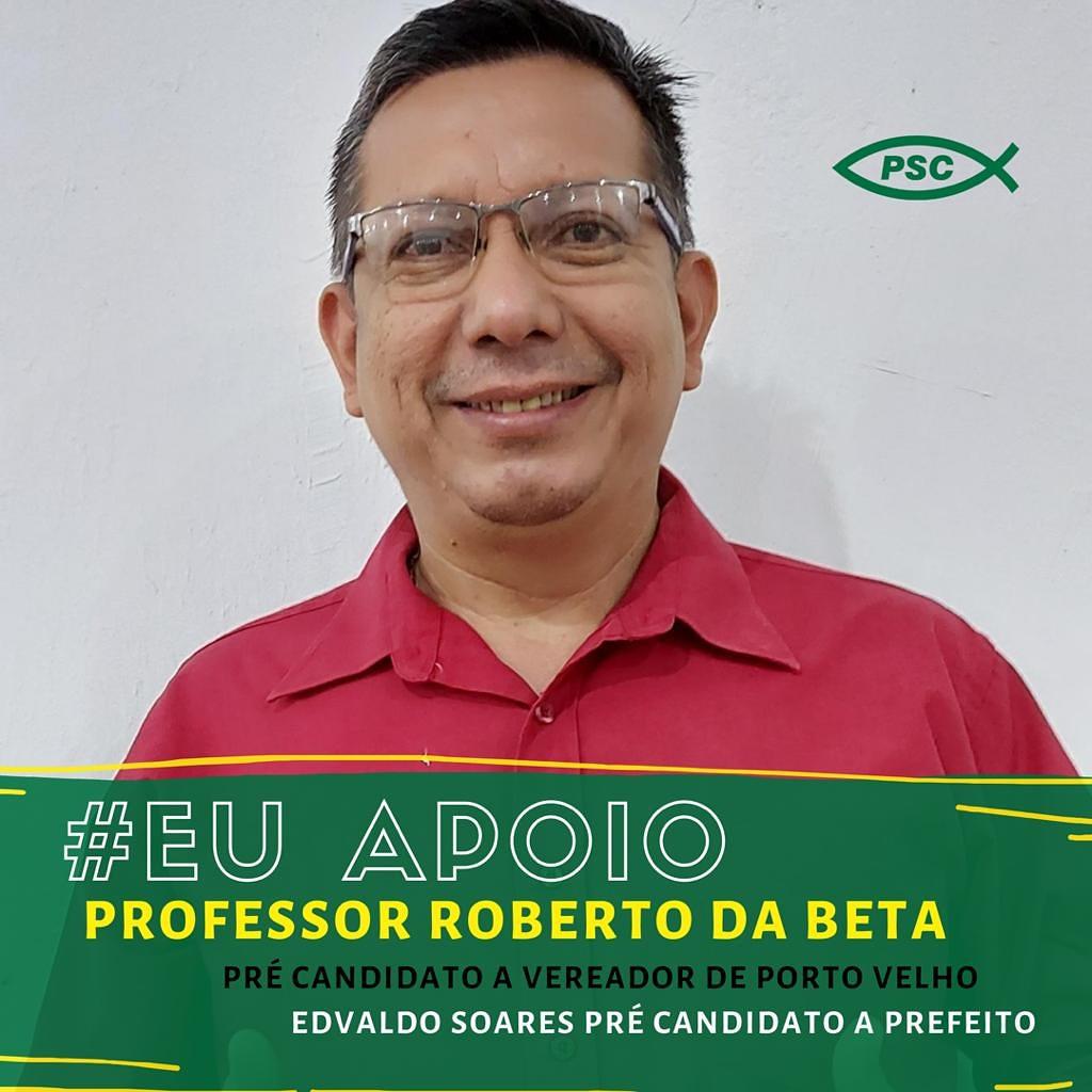 Professor Roberto da Beta é Pré-Candidato a Vereador de Porto Velho