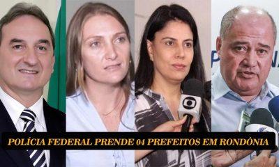 Polícia Federal prende os Prefeitos de Ji-Paraná, Cacoal, Rolim de Moura e São Francisco do Guaporé